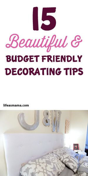 15 Beautiful & Budget Friendly Decorating Tips