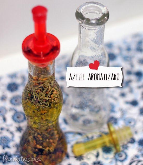 PANELATERAPIA - Blog de Culinária, Gastronomia e Receitas: Azeite Aromatizado Especial
