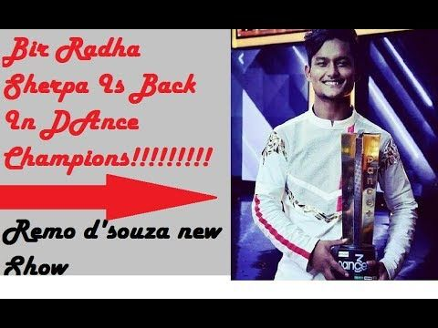 Bir Radha Sherpa Is Back In Dance Champions | REMO D'SOUZA NEW SHOW ON S...