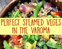 Steaming Perfect Veges in your Varoma