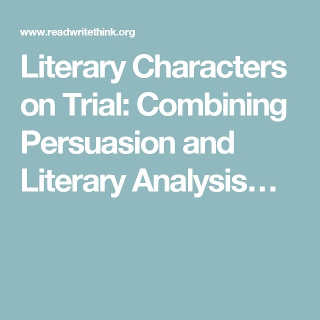 Literary Characters on Trial: Combining Persuasion and Literary Analysis…