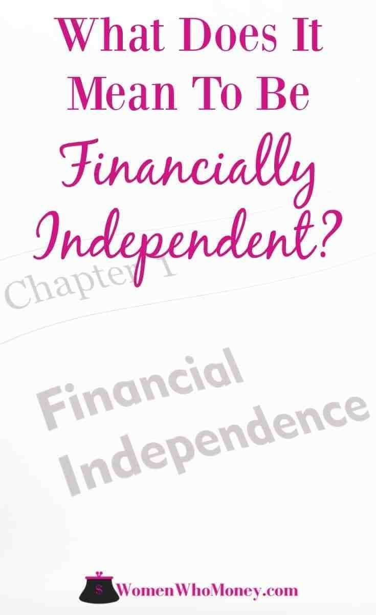 What Does Becoming Financially Independent Mean Financial Independence Personal Finance Personal Finance Bloggers