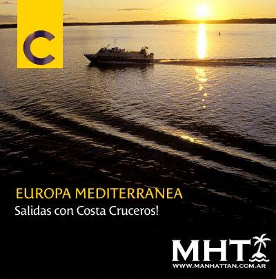 Salidas con #Costa Cruceros a #Europa Mediterranea. Hacé tu reserva YA!