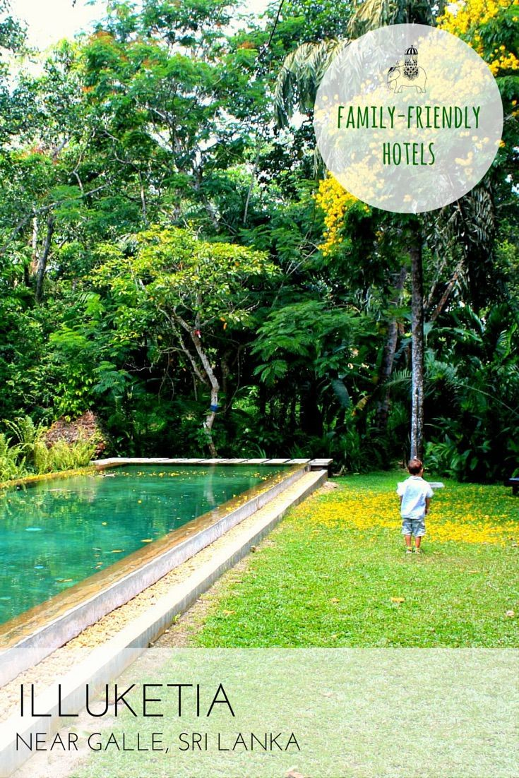 Family Hotel Review: Illuketia, Nr Galle, Sri Lanka It's not all about the beach in Sri Lanka as evidenced by this splendid estate set amid 10 acres of tropical garden and a spectacular array of wildlife. Best For: Explorers and adventurers, time away from the beach; big kids and teens (but all ages welcome).