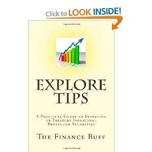 Explore TIPS: A Practical Guide to Investing in Treasury Inflation-Protected Securities by The Finance Buff. $14.95. Publisher: CreateSpace Independent Publishing Platform (March 16, 2010). Publication: March 16, 2010