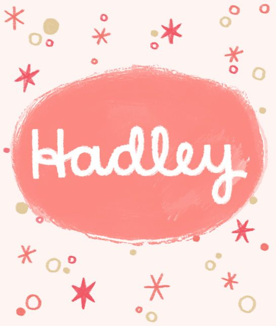 Unisex Baby Names From A-Z || definitely think this is more a girls name || Hadley - reminds me of Haley but a bit different