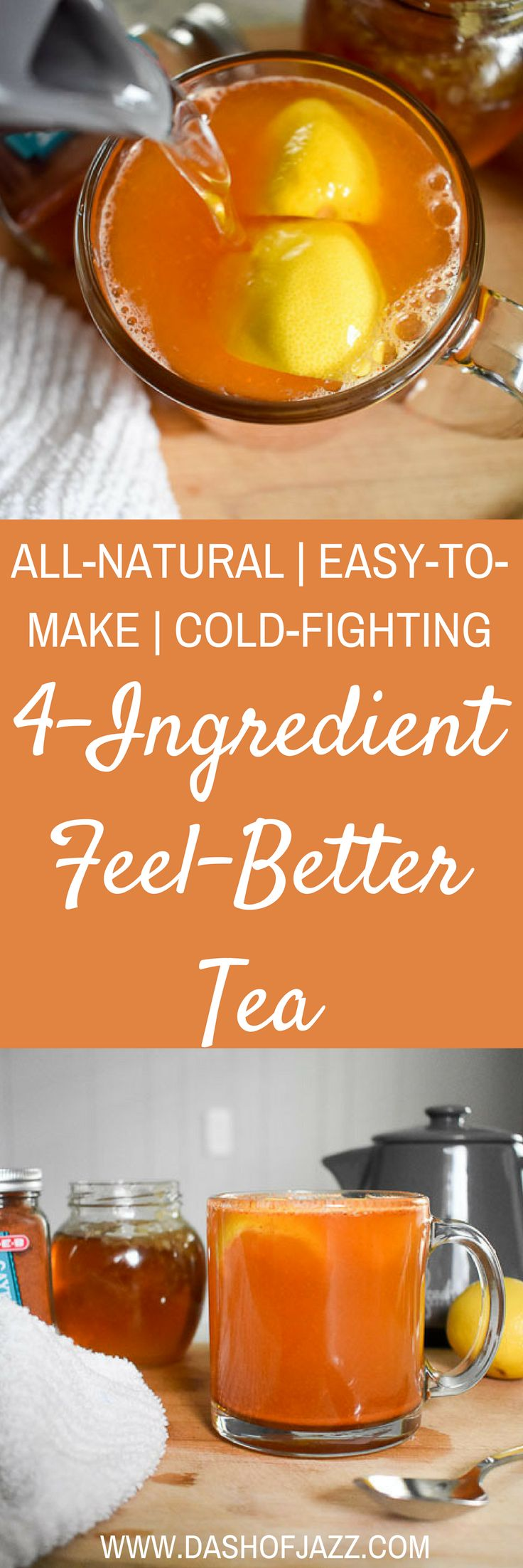 4-ingredient feel-better tea is an all natural homemade cold and cough fighter made simply with just a few common household ingredients. Recipe and tutorial by Dash of Jazz via @dashofjazzblog
