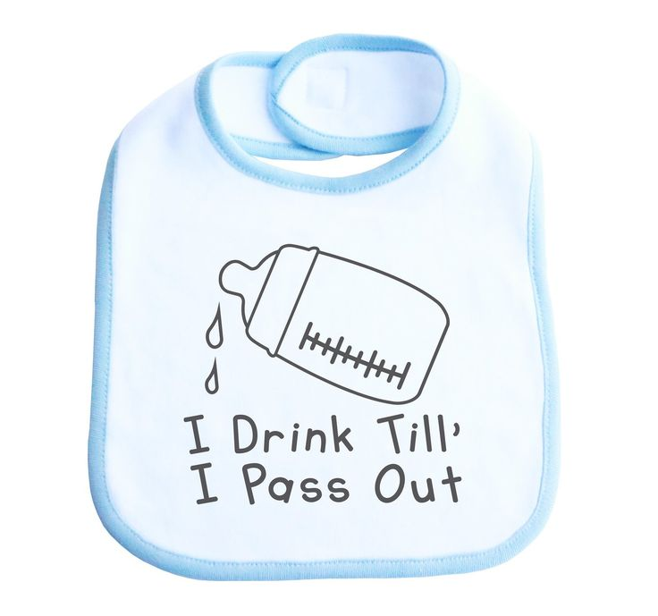 """I Drink Till' I Pass Out"" White Bib, Black Text - Funny Baby Burp Cloths"