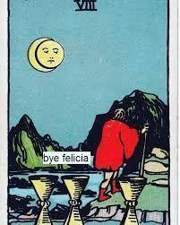 Image result for bye felicia tarot meme #tarotmemes