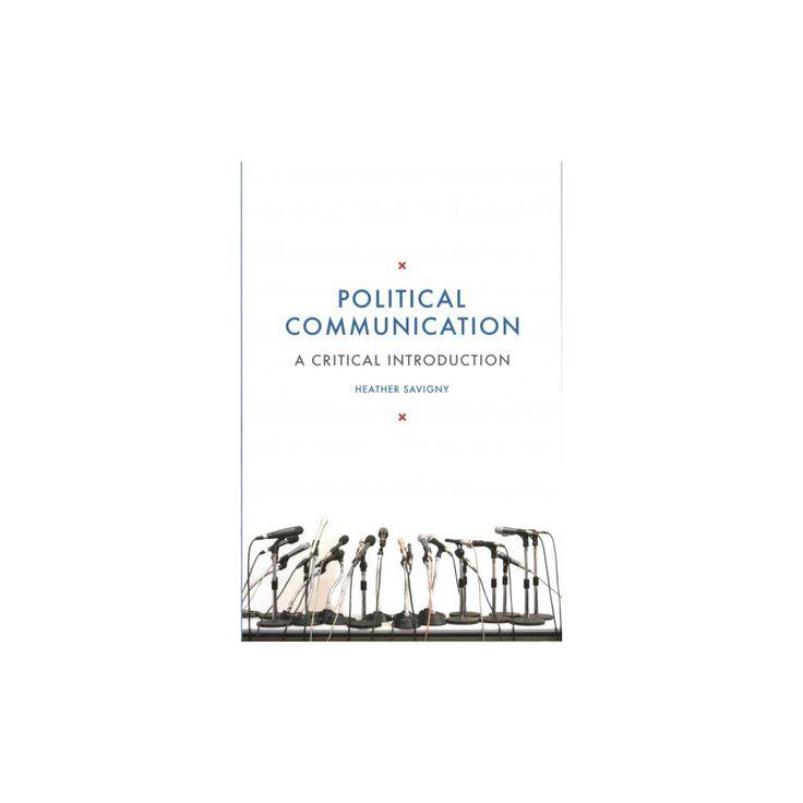 Political Communication : A Critical Introduction (Paperback) (Heather Savigny)