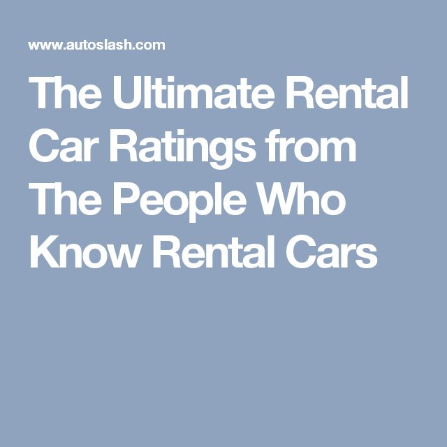 The Ultimate Rental Car Ratings from The People Who Know Rental Cars