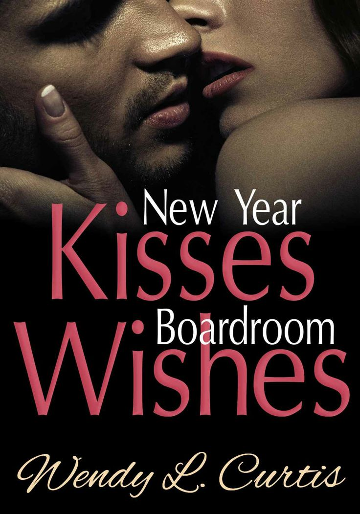 New year kisses boardroom wishes kindle edition by wendy l new year kisses boardroom wishes kindle edition by wendy l curtis romance kindle ebooks amazon my ebooks from amazon pinterest books fandeluxe Image collections