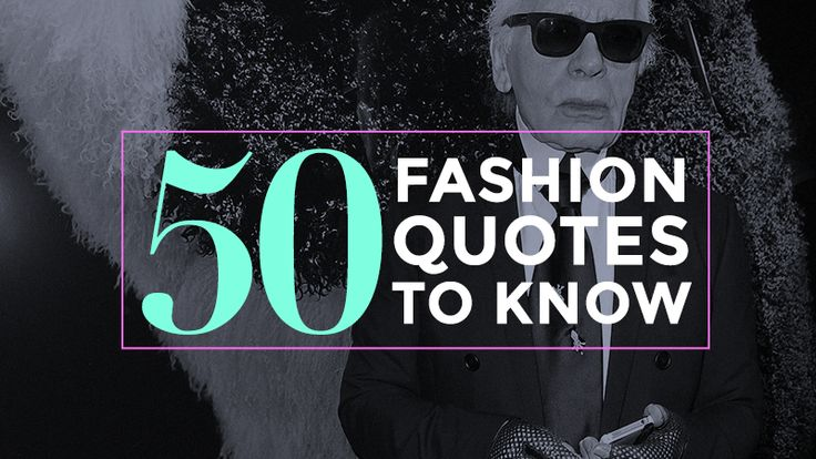 The 50 Best Fashion Quotes Of All Time