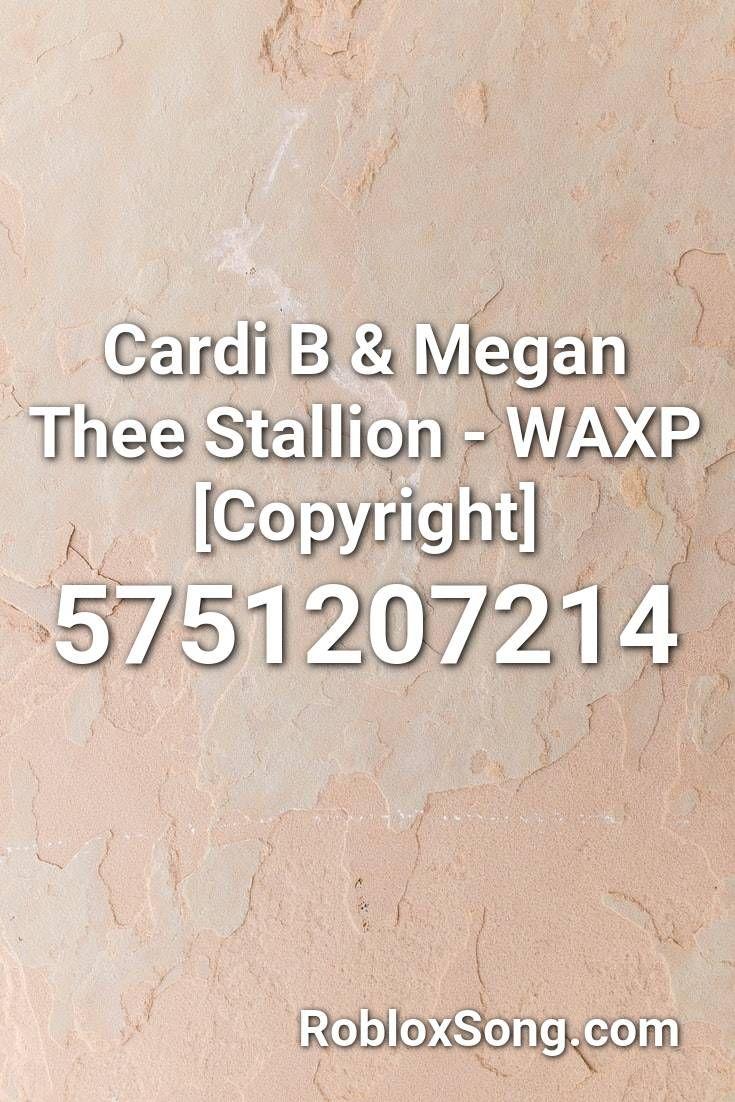 Cardi B Megan Thee Stallion Waxp Copyright Roblox Id Roblox Music Codes Roblox Roblox Codes Shiloh