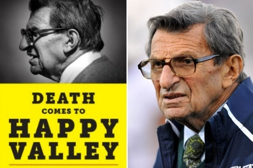 Death Comes to Happy Valley: Penn State and the Tragic Legacy of Joe Paterno: Penn State