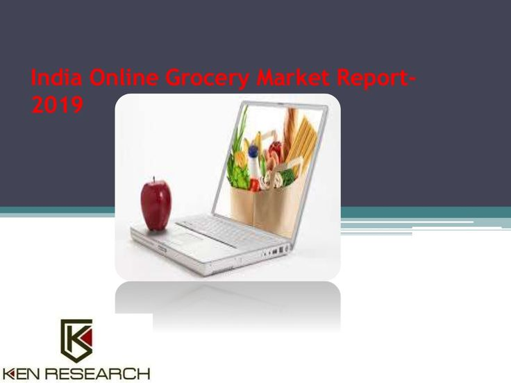 Retail Market India Online Grocery Sector Report to 2019 by Ken Research via slideshare