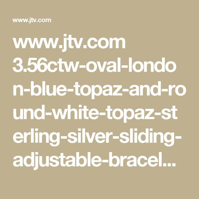 www.jtv.com 3.56ctw-oval-london-blue-topaz-and-round-white-topaz-sterling-silver-sliding-adjustable-bracelet 1900714.html