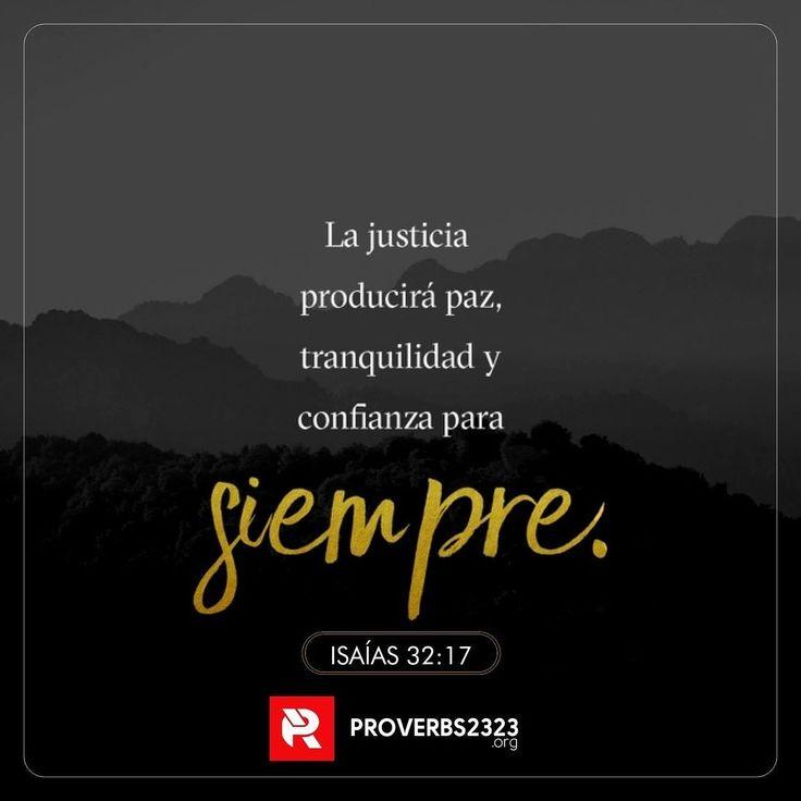 """""""Y el efecto de la justicia será paz; y la labor de la justicia reposo y seguridad para siempre."""" ISAÍAS 32:17  #ISAIAS #RVR1960 #pr2323 #proverbs2323 #pr #verse #verseoftheday #bible #thebible #versiculo #versiculodeldia #labiblia #instabiblia #instabible #instabibleverse #DIOS www.proverbs2323.org"""