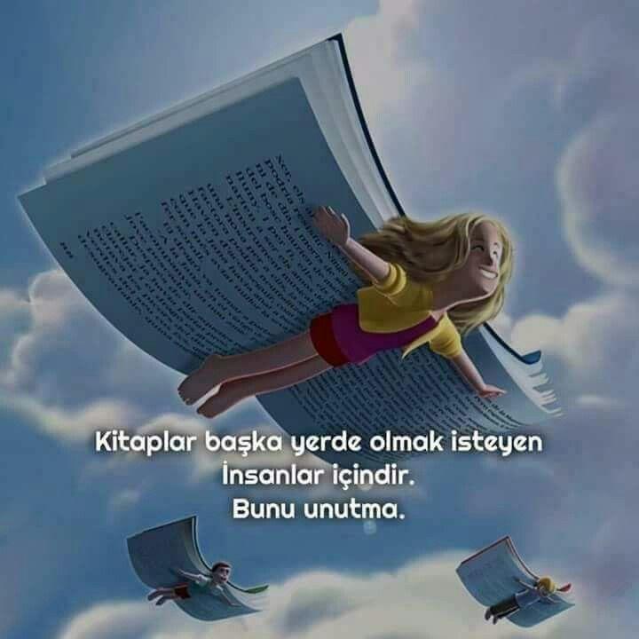 kitaplar başka yerde olmak isteyen insanlar içindir, benim gibi.