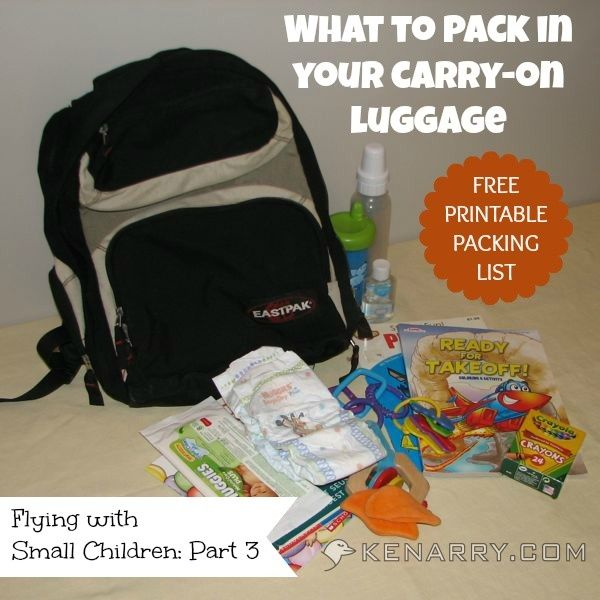 What to pack for babies, infants and kids in your carry-on luggage or bag, including a FREE printable packing list. Flying with Small Children: Part 3 - Kenarry.com