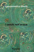 I cerchi nell'acqua, Libro di Giandomenico Basile - - Narrativa - ilmiolibro.it