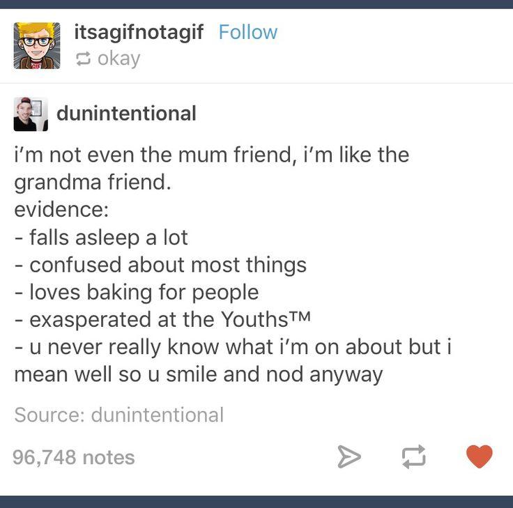 I'm the grandma friend
