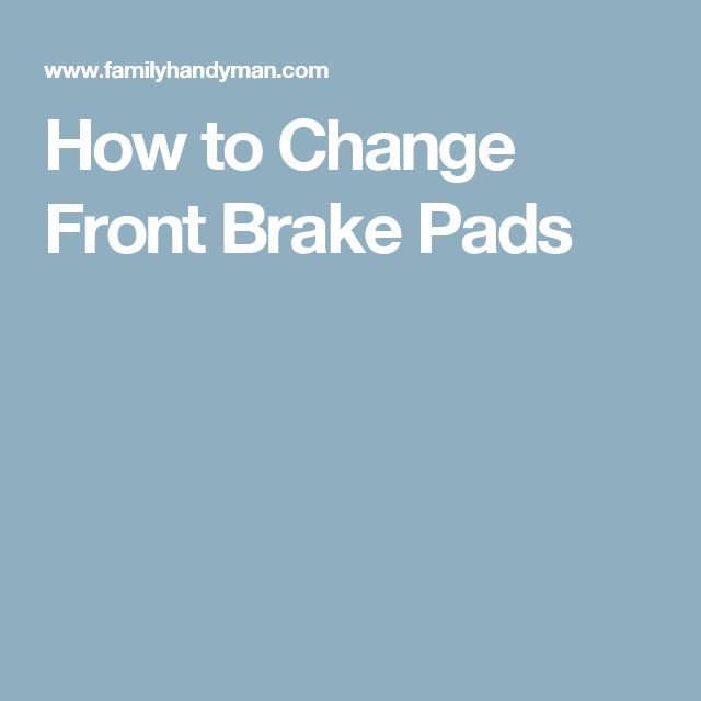 How to Change Front Brake Pads