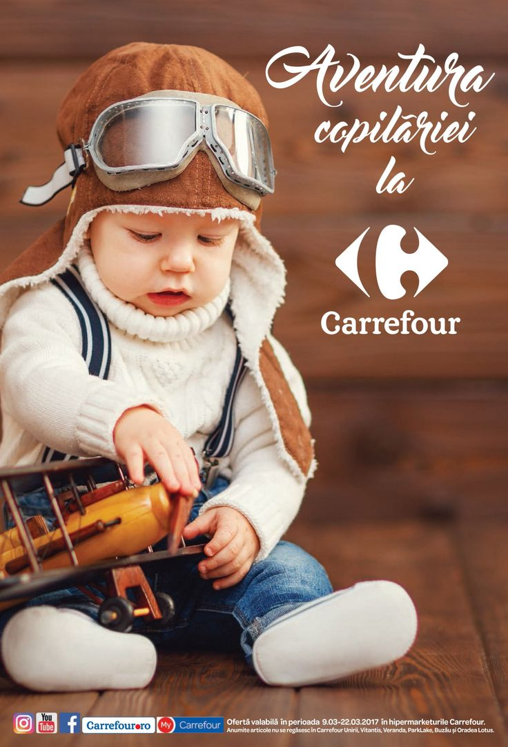 Catalog Carrefour Aventura Copilariei 09-22 Martie 2017! Oferte: salopeta noapte, bebe 30 lei; set x4 body pentru nou-nascuti 33 lei; bluza tricotata