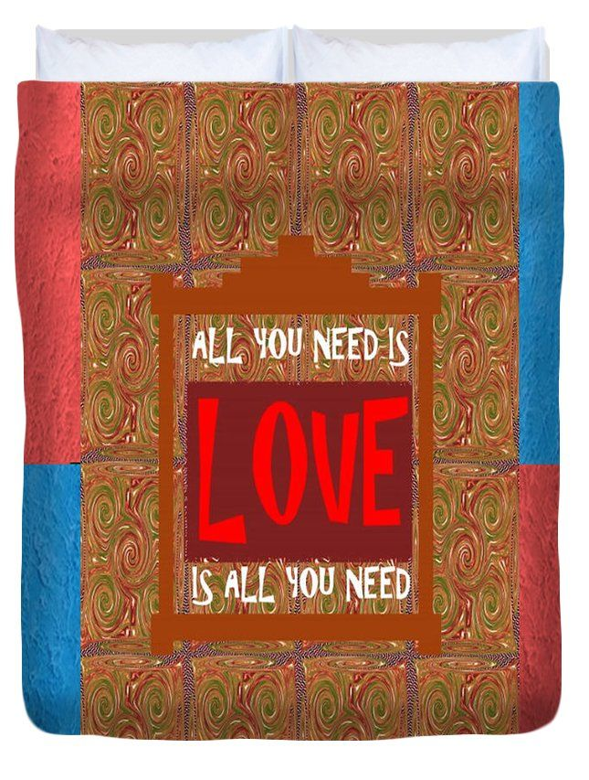 All you need is LOVE quote wisdom words graphic digital typography  Artistic Panel Red Blue signatur Queen Duvet Cover by NAVIN JOSHI.  Available in king, queen, full, and twin.  Our soft microfiber duvet covers are hand sewn and include a hidden zipper for easy washing and assembly.  Your selected image is printed on the top surface with a soft white surface underneath.  All duvet covers are machine washable with cold water and a mild detergent.