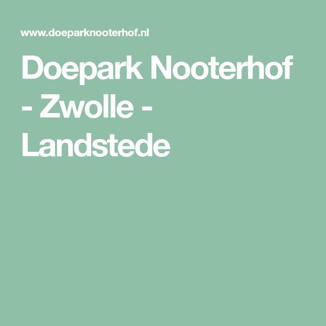 Doepark Nooterhof - Zwolle - Landstede