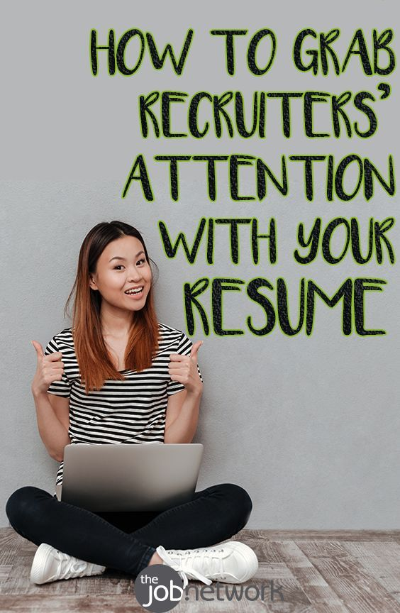 Grab recruitersu0027 attention with your resume 1642