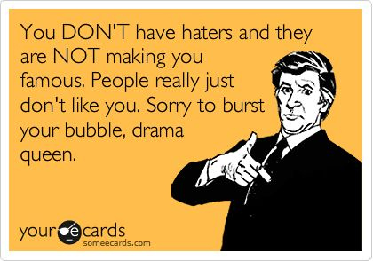 Uh huh.Hilarious Ecards Queens, Scrambled Eggs, Huh, Dramas Queens, So True, Haters, So Funny, True Stories, Drama Queen