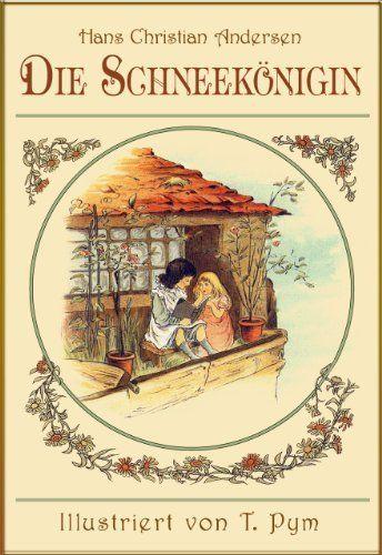 Die Schneekönigin (illustrierte Ausgabe) von Hans Christian Andersen, http://www.amazon.de/dp/B0073GP90A/ref=cm_sw_r_pi_dp_vdHatb0CYPY02