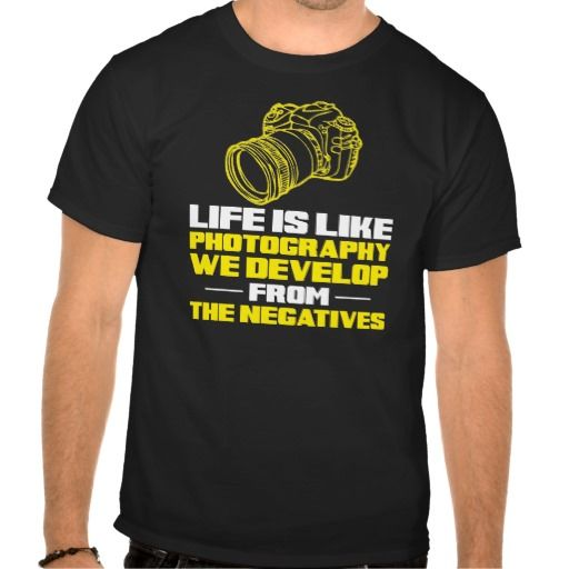 """""""Life is Like Photography"""" Witty Men's T-shirt. #GiftIdeasForPhotgraphers"""
