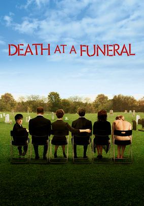 Death at a Funeral (2007) In this black comedy from director Frank Oz, the funeral for the patriarch of a wealthy but eccentric British clan is turned topsy-turvy when a stranger appears, claiming to be the dead man's gay lover.