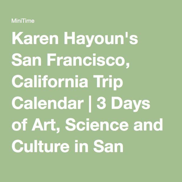 Karen Hayoun's San Francisco, California Trip Calendar | 3 Days of Art, Science and Culture in San Francisco with Kids | Family Vacation Calendar Itinerary