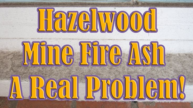 If the Smoke Doesn't Get You the Ash will! - Morwell : Hazelwood Mine Fire Ash