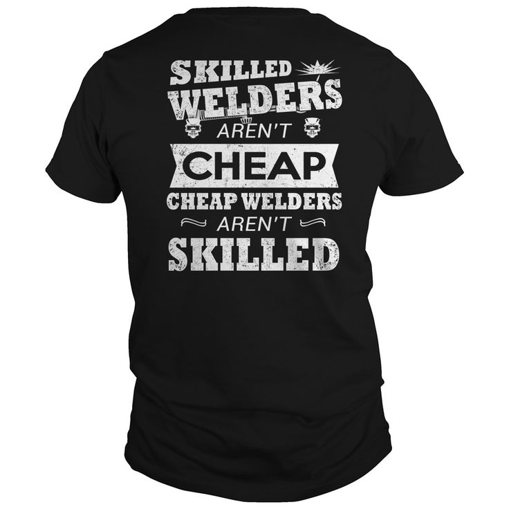 SKILLED WELDER AREN'T CHEAP CHEAP WELDERS AREN'T SKILLED. Clever, Funny Job Title Quotes, Sayings, T-Shirts, Hoodies, Tees, Gifts, Clothing.