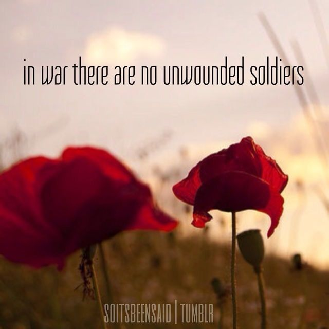 Quote Quotes Quoted Quotation Quotations remembrance day vetran november in war there are no unwounded soldiers poppy poppies