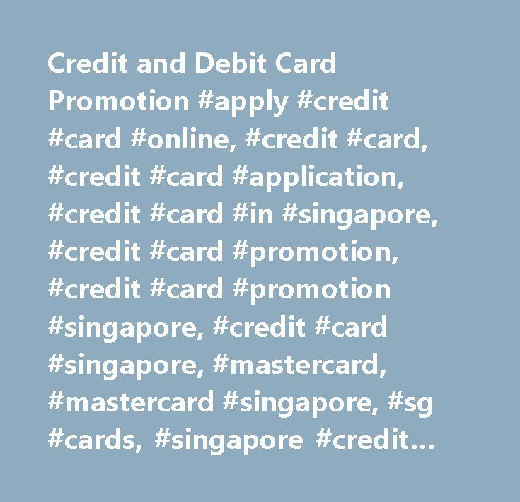Credit and Debit Card Promotion #apply #credit #card #online, #credit #card, #credit #card #application, #credit #card #in #singapore, #credit #card #promotion, #credit #card #promotion #singapore, #credit #card #singapore, #mastercard, #mastercard #singapore, #sg #cards, #singapore #credit #card, #visa #card, #visa #card #singapore #visa #credit #card #compare #credit #cards #credit #card #comparison #credit #card #comparison #singapore #credit #cards #comparison #singapore #credit #card…