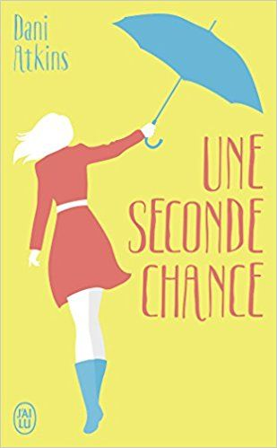 Amazon.fr - Une seconde chance - Dani Atkins, Corinne Daniellot - Livres
