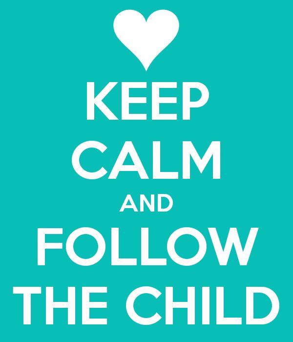 Mantén la calma y sigue al niño  –  Keep calm and follow the child
