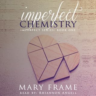 Captivated Reader: Imperfect Chemistry (Imperfect #1) by Mary Frame