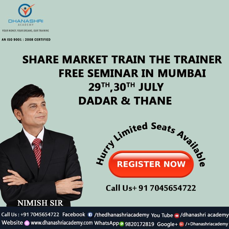 """""""India's FIRST EVER Stock Market TRAIN-THE-TRAINER FREE SEMINAR That Cuts Through All The Motivational Nonsense And Gives You A Real Business, Guaranteed!""""  Location:  1st Seminar - Date: 29/07/2017 - Saturday Time: 7.00 PM Venue: Toni Hall, 3rd floor, Antonia D'Silva Shool, Kabutar Khana Dadar (W)  2nd Seminar -  Date: 30/07/2017 - Sunday Time: 7.00 PM Venue: Alka Hotel 4th Floor, Nr. Ashok Talkies, Near Station, Thane(W)  Nimish Sir  Dhanashri Academy Contact no.+91 7045654722"""