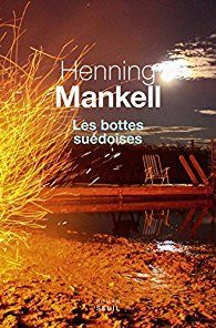 Critiques, citations, extraits de Les bottes suédoises de Henning Mankell. Je suis attristée à l'idée que ce grand écrivain nous ait quitté beauc...