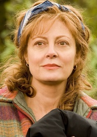 Susan Sarandon.... My mother. She would play her perfectly