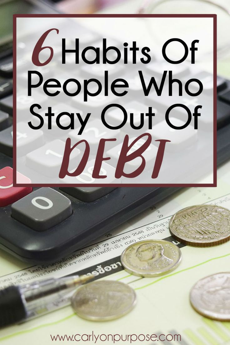 6 Habits of People Who STAY Debt Free