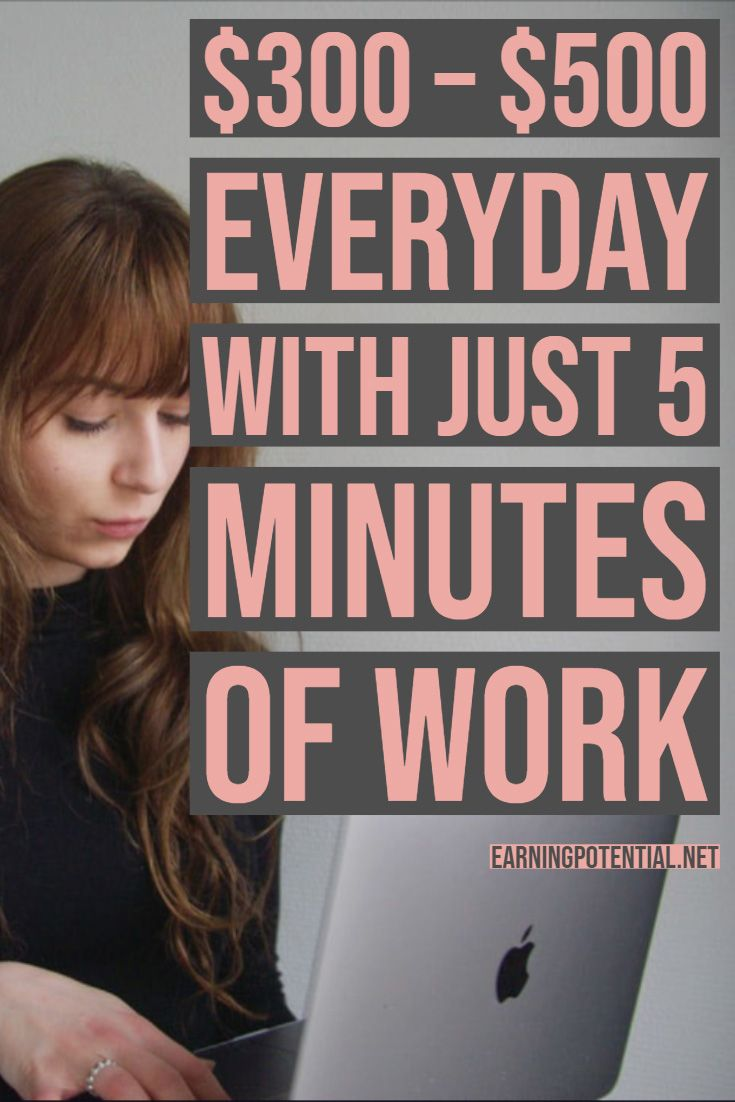 $300 – $500 everyday with just 5 minutes of work