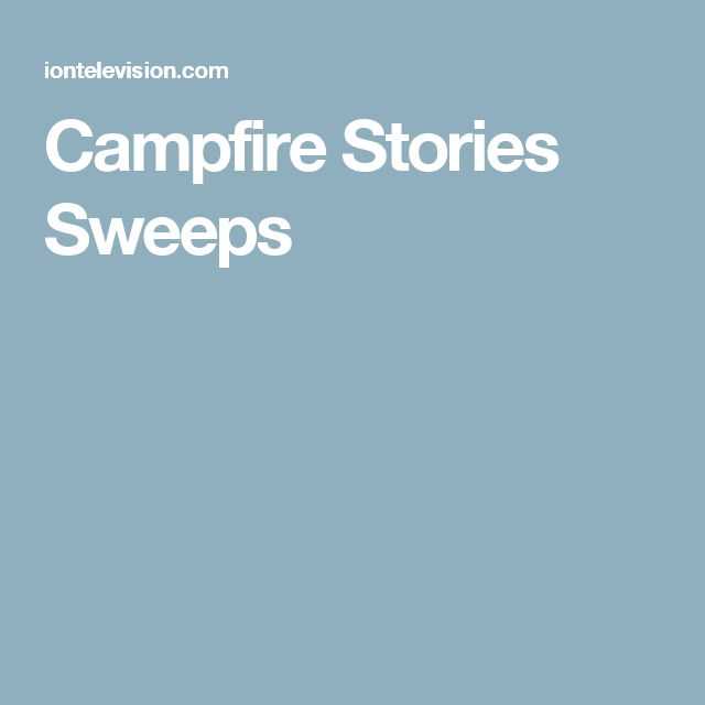 Campfire Stories Sweeps