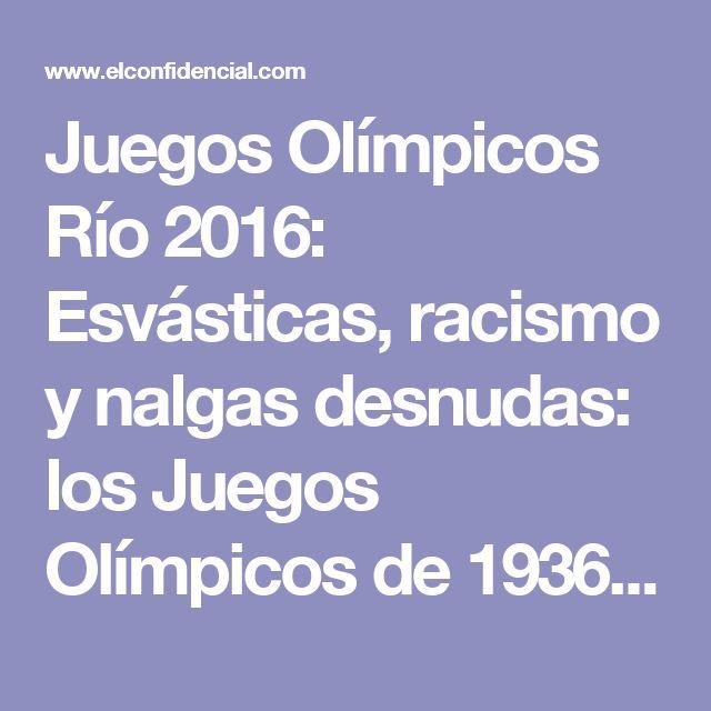 Juegos Olímpicos Río 2016: Esvásticas, racismo y nalgas desnudas: los Juegos Olímpicos de 1936 . Noticias de Cultura